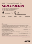 Multimedia, IEEE Transactions on